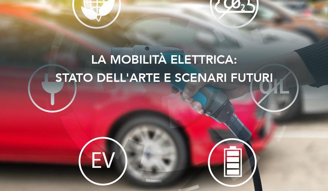 La mobilità elettrica: stato dell'arte e scenari futuri