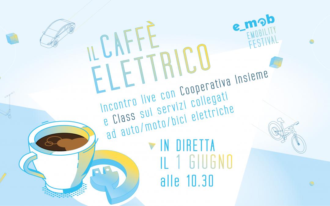 Segna la data: Caffè Elettrico con Class Onlus e Cooperativa Insieme