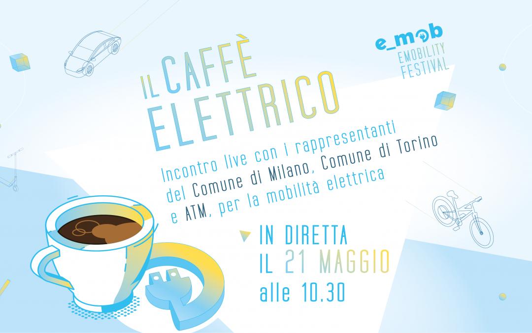 caffè elettrico con Comune di Milano, Comune di Torino ed ATM