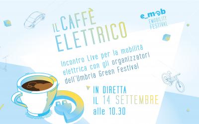 Segna la data: Caffè Elettrico con Umbria Green Festival