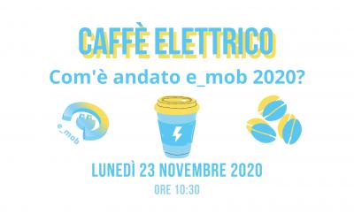 Segna la data: Caffè Elettrico su e_mob 2020
