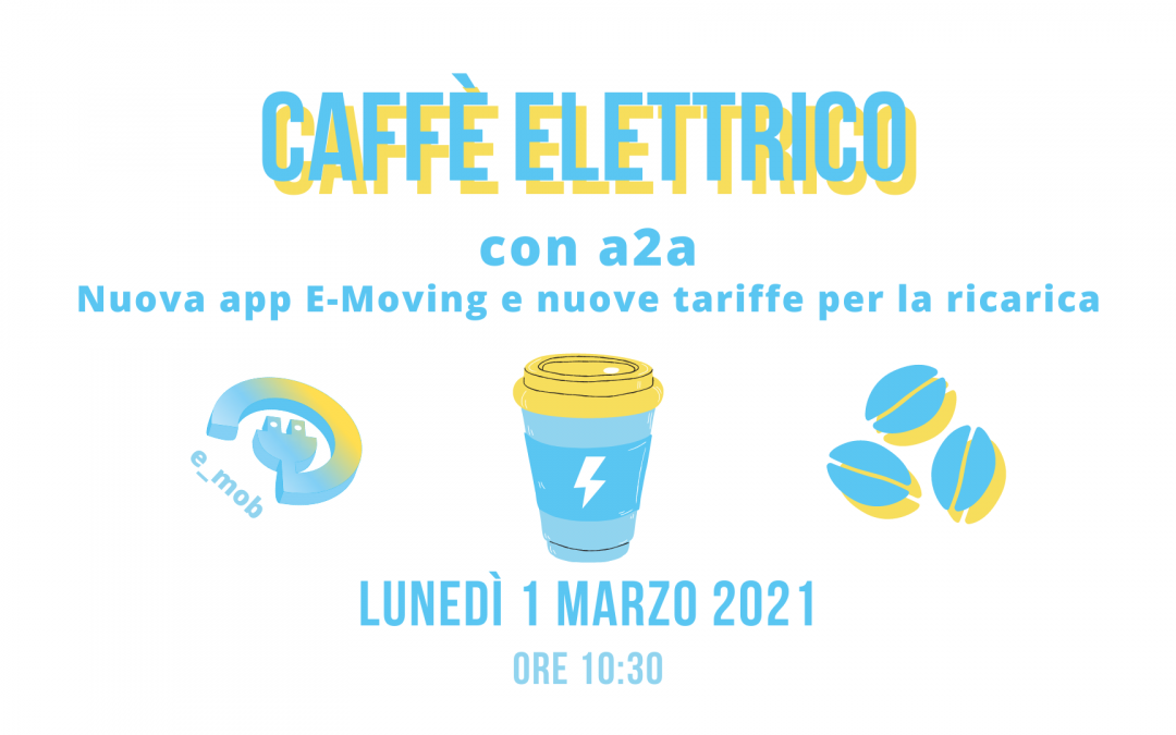 Segna la data: Caffè Elettrico con a2a su app, tariffe e rete di ricarica