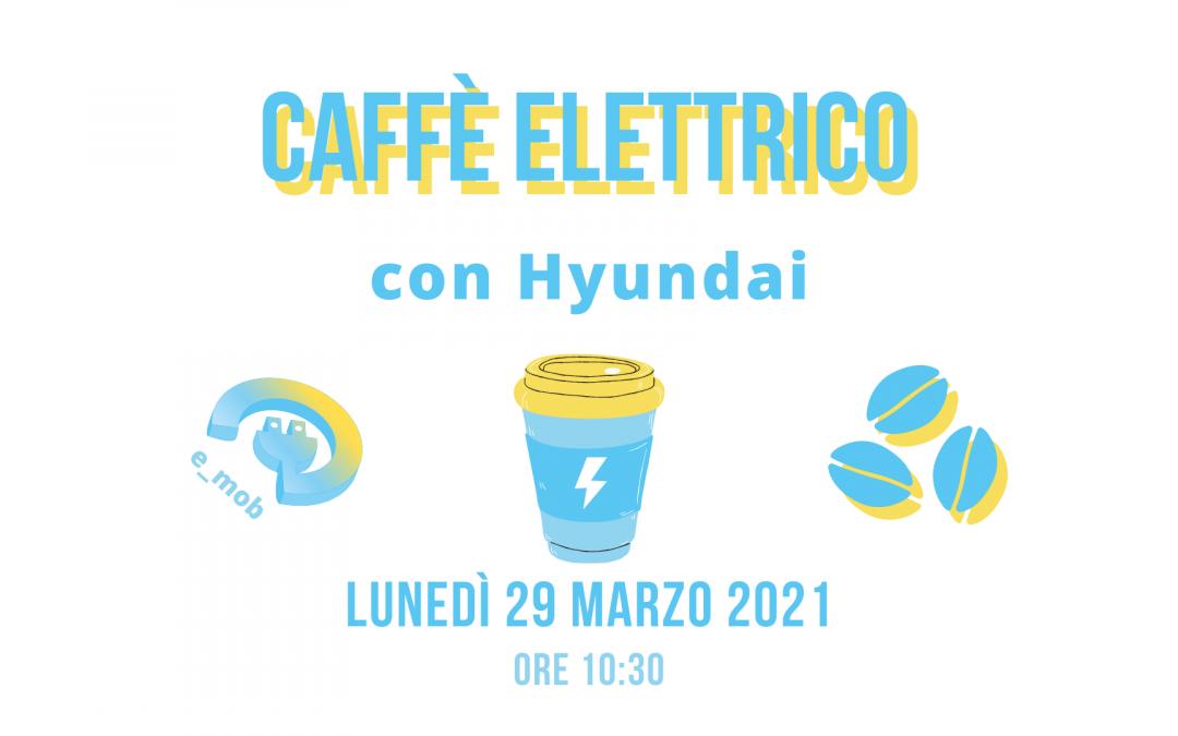 Segna la data: Caffè Elettrico con Hyundai