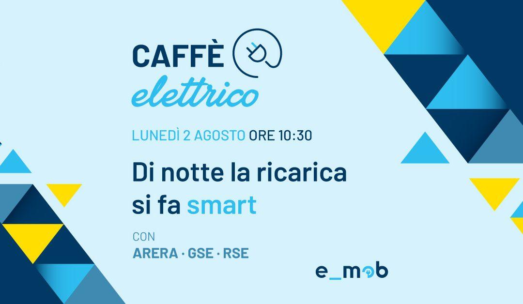Segna la data: Caffè Elettrico con ARERA, GSE, RSE – Di notte la ricarica si fa smart