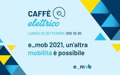 Segna la data: Caffè Elettrico – e_mob 2021, un'altra mobilità è possibile
